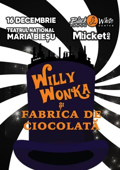 """Willy Wonka și """"Fabrica de Ciocolată"""""""